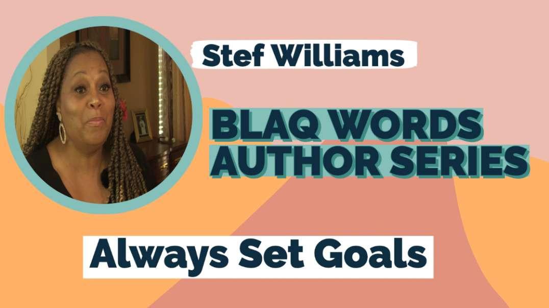Blaq Williams - Stef Williams - Set Goals | vizo.tv